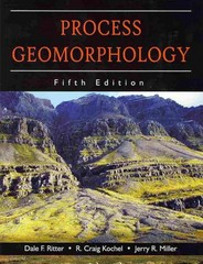 Process Geomorphology 5th Edition 9781577666691 1577666690
