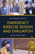 An Introduction to Emergency Exercise Design and Evaluation 1st Edition 9781605907598 1605907596
