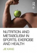Nutrition and Metabolism in Sports, Exercise and Health 1st Edition 9780415578790 0415578795