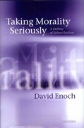 Taking Morality Seriously: A Defense of Robust Realism 0 9780191618567 019161856X