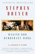 Making Our Democracy Work 1st Edition 9780307390837 0307390837