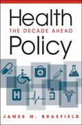 Health Policy 1st Edition 9781588267979 1588267970