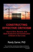 Constructing Effective Criticism 1st Edition 9780977499717 0977499715