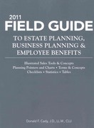 2011 Field Guide to Estate Planning, Business Planning, and Employee Benefits 0 9781936362165 1936362163