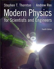 Modern Physics for Scientists and Engineers 4th edition 9781133712237 1133712231