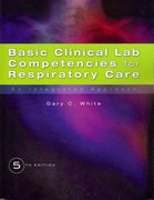 Basic Clinical Lab Competencies for Respiratory Care 5th Edition 9781133709664 1133709664