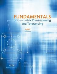 Fundamentals of Geometric Dimensioning and Tolerancing 3rd Edition 9781285401973 1285401972