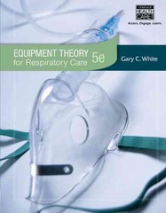 Equipment Theory for Respiratory Care 5th Edition 9781439059593 1439059594