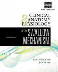 Clinical Anatomy & Physiology of the Swallow Mechanism 2nd Edition 9781305175976 1305175972