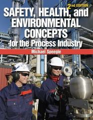 Safety, Health, and Environmental Concepts for the Process Industry 2nd Edition 9781133013471 1133013473