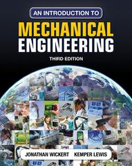 An Introduction to Mechanical Engineering 3rd edition 9781111576806 1111576807
