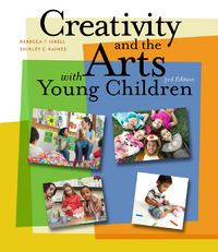 Creativity and the Arts with Young Children 3rd Edition 9781285225524 128522552X