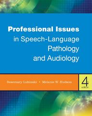 Professional Issues in Speech-Language Pathology and Audiology 4th Edition 9781111309107 1111309108