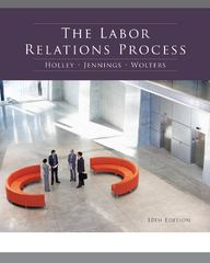 The Labor Relations Process 10th Edition 9780538481984 0538481986