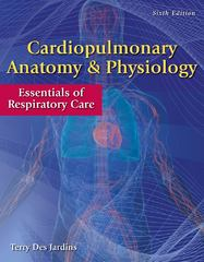 Cardiopulmonary Anatomy & Physiology 6th Edition 9781285400976 1285400976