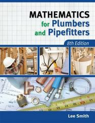 Mathematics for Plumbers and Pipefitters 8th Edition 9781111642600 1111642605