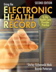 Using the Electronic Health Record in the Health Care Provider Practice 2nd Edition 9781111645601 1111645604