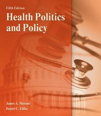 Health Politics and Policy 5th Edition 9781111644154 1111644152