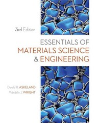 Essentials of Materials Science and Engineering 3rd Edition 9781111576851 1111576858
