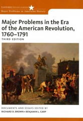 Major Problems in the Era of the American Revolution, 1760-1791 3rd edition 9780495913320 0495913324