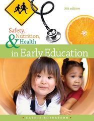 Safety, Nutrition and Health in Early Education 5th edition 9781111832520 1111832528