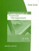 Study Guide for Brigham/Houston's Fundamentals of Financial Management 13th Edition 9780538482608 0538482605