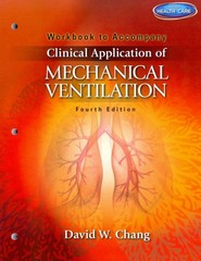 Workbook for Chang's Clinical Application of Mechanical Ventilation 4th Edition 9781111539672 1111539677