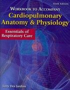 Workbook for Des Jardins' Cardiopulmonary Anatomy & Physiology 6th Edition 9780840022615 0840022611