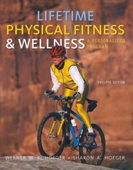 Lifetime Physical Fitness and Wellness 12th edition 9781111990015 1111990018