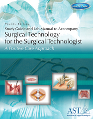 Study Guide and Lab Manual for Surgical Technology for the Surgical Technologist 4th Edition 9781111037581 1111037582
