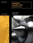 Autodesk® Inventor® 2012 Essentials Plus 1st edition 9781111646653 1111646651