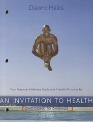 Personal Wellness Guide for Hales An Invitation to Health: Choosing to Change, Brief Edition, 7th 7th Edition 9781111425432 1111425434