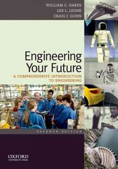 Engineering Your Future: A Comprehensive Introduction to Engineering 7th edition 9780199797561 0199797560