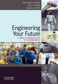 Engineering Your Future: A Brief Introduction to Engineering 4th edition 9780199797554 0199797552