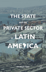 The State and the Private Sector in Latin America 1st Edition 9780230111400 0230111408