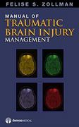 Manual of Traumatic Brain Injury Management 1st Edition 9781935281993 1935281992
