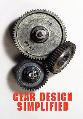 Gear Design Simplified 3rd edition 9780831102098 0831102098