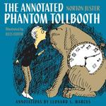 The Annotated Phantom Tollbooth 1st Edition 9780375857157 037585715X