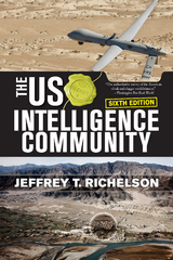 The US Intelligence Community 6th Edition 9780813345116 0813345111