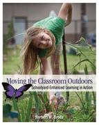 Moving the Classroom Outdoors 1st Edition 9781571109156 1571109153