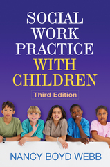 Social Work Practice with Children, Third Edition 3rd Edition 9781609186432 1609186435