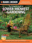The Complete Guide to Lower Midwest Gardening 0 9781589236509 1589236505