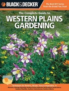 The Complete Guide to Western Plains Gardening 0 9781589236486 1589236483