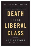 Death of the Liberal Class 1st Edition 9781568586793 1568586795