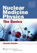 Nuclear Medicine Physics: The Basics 7th Edition 9781451109412 1451109415