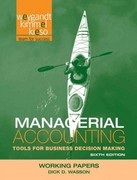 Managerial Accounting, Working Papers 6th Edition 9781118426760 1118426762