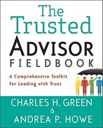 The Trusted Advisor Fieldbook 1st Edition 9781118085646 1118085647