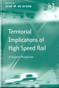 Territorial Implications of High Speed Rail 1st Edition 9781317046158 1317046153
