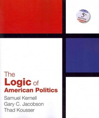 The Logic of American Politics 5th edition 9781608712755 1608712753