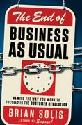 The End of Business As Usual 1st Edition 9781118077559 1118077555